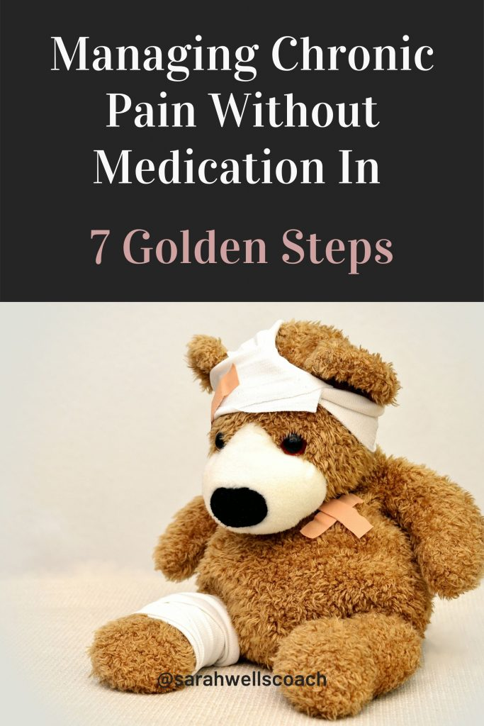 Managing chronic pain without medication in 7 golden steps